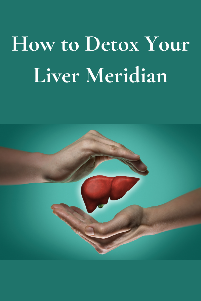 How To Detox Your Liver Meridian